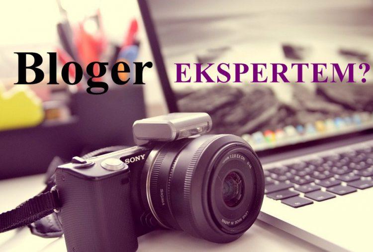 Bloger – ekspertem?