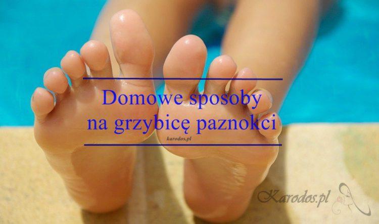 Domowe sposoby na grzybicę paznokci