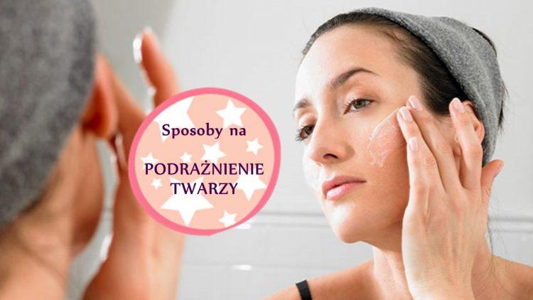 Jak złagodzić podrażnienie skóry twarzy?