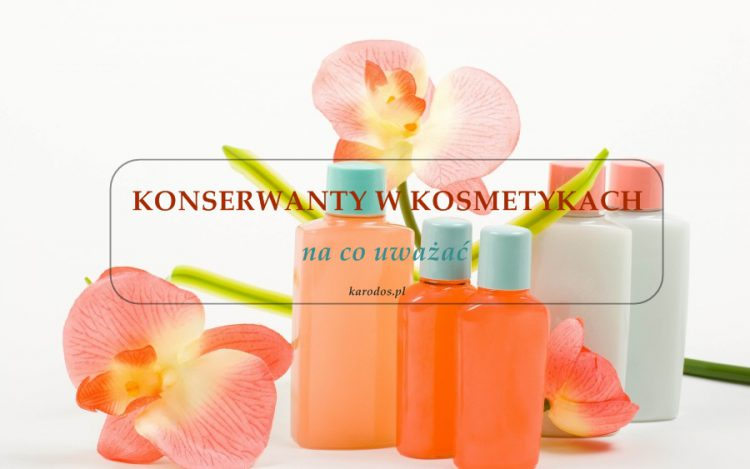 Konserwanty w kosmetykach - na co uważać