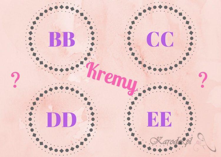 Kremy BB, CC, DD, EE – czym różnią się od siebie i czy warto je kupić?