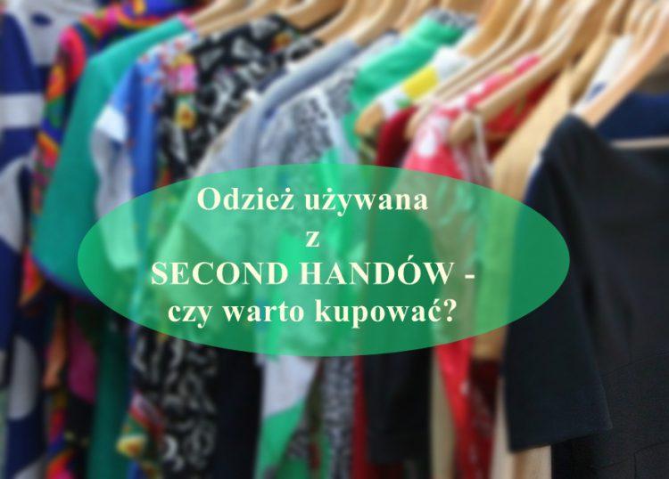 Odzież używana z second handów – czy warto kupować?