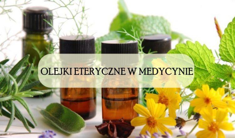 olejki eteryczne w medycynie